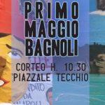 PRIMO MAGGIO : TUTTI A BAGNOLI!